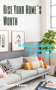 Rise Your Home's Worth A Key Guideline for House's Reforming
