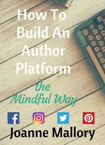 How To Build An Author Platform the Mindful Way