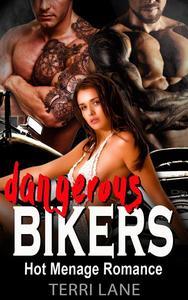 Dangerous Bikers : MC Biker Menage Romance
