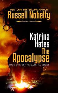 Katrina Hates the Apocalypse