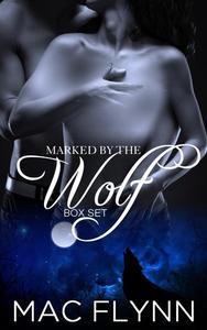 Marked By the Wolf Box Set (Werewolf Shifter Romance)