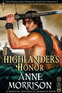 Historical Romance: A Highlander's Honor A Highland Scottish Romance