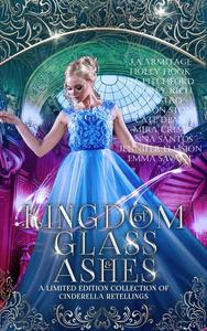 Kingdom of Glass and Ashes