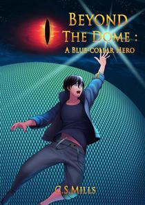 Beyond the Dome: A Blue-Collar Hero
