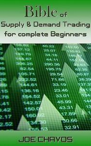 Bible of Supply & Demand Trading for complete Beginners