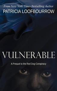 Vulnerable: A Prequel to the Red Dog Conspiracy