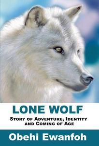 Lone Wolf: Story of Adventure Identity  and Coming of Age