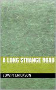 A Long Strange Road