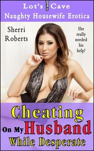 Cheating On My Husband While Desperate