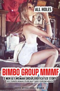 Bimbo Group MMMF 3 Men & 1 Woman Group Erotica Sex Story Sexy Younger Woman & Older Male Taboo Foursome Menage