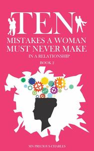 Ten Mistakes a Woman Must Never Make in a Relationship 2