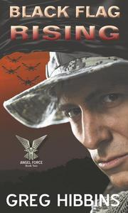 Black Flag Rising-Angel Force Book Two