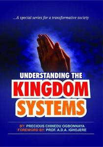 Understanding The Kingdom System …A Special Series For A Transformative Society