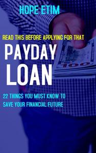 Payday Loan: 22 Things you Must Know to Save Your Financial Future