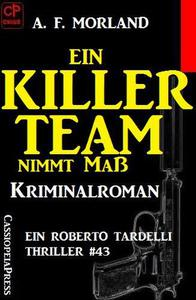 Ein Killer-Team nimmt Maß:  Ein Roberto Tardelli Thriller #43