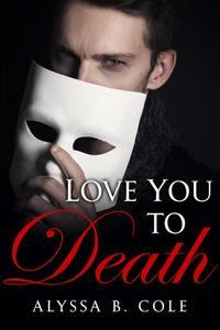 Love You to Death: A Short Story