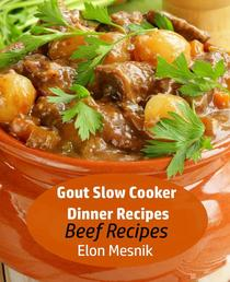 Gout Slow Cooker Dinner Recipes - Beef Recipes
