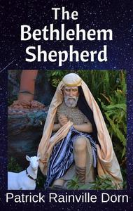 The Bethlehem Shepherd: a Christmas monologue