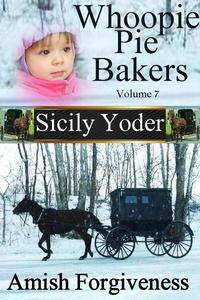 Whoopie Pie Bakers: Volume Seven: Amish Forgiveness