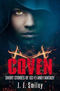 Coven; Short Stories of Sci-fi and Fantasy
