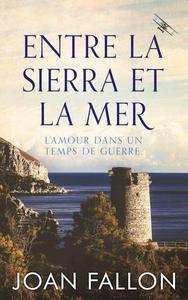 Entre la Sierra et la Mer, l'amour dans un temps de guerre