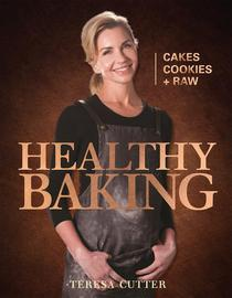 Healthy Baking - Cakes, Cookies + Raw