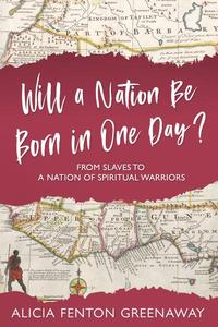Will a Nation be Born in One Day? From Slaves to a Nation of Spiritual Warriors