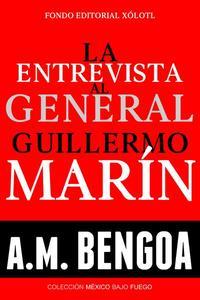 La entrevista al General Guillermo Marín