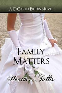 Family Matters (DiCarlo Brides book 4)
