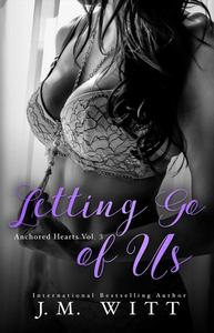 Letting Go of Us (Anchored Hearts Vol. 3)