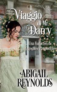 Il Viaggio di Mr. Darcy: una Variazione di Orgoglio e Pregiudizio