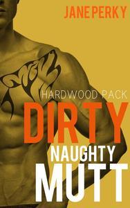 Dirty Naughty Mutt