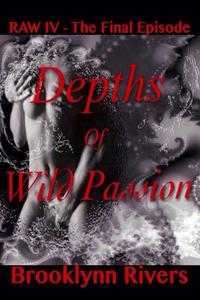 Depths of Wild Passion (The Final Episode)
