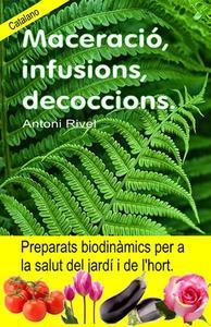 Maceració, infusions, decoccions. Preparats biodinàmics per a la salut del jardí i de l'hort.