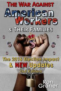 The War Against American Workers 2nd edition