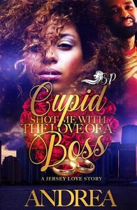 Cupid Shot me with the Love of a Boss: A Jersey Love Story