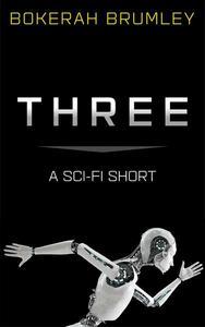 Three: a Sci-Fi Short Story