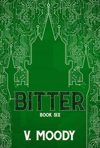 Bitter: Book Six