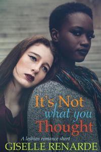 It's Not What You Thought: A Lesbian Romance Short