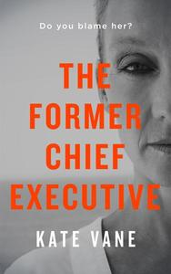 The Former Chief Executive