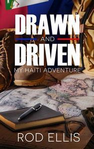 Drawn and Driven: My Haiti Adventure