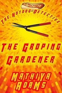 The Groping Gardener