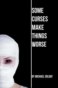 Some Curses Make Things Worse