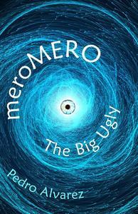 meroMERO: The Big Ugly