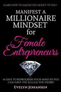 Manifest a Millionaire Mindset for Female Entrepreneurs