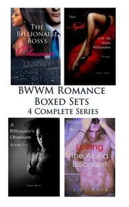 BWWM Romance Boxed Sets: The Billionaire Boss's Obsession\That Night with the Alpha Billionaire\A Billionaire's Obsession\Loving the Alpha Billionaire (4 Complete Series)