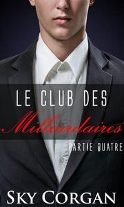 Le Club des Milliardaires: Partie Quatre