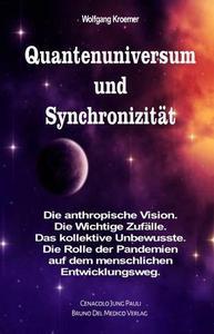 Quantenuniversum und Synchronizität. Die anthropische Vision. Die Wichtige Zufälle. Das kollektive Unbewusste. Die Rolle der Pandemien auf dem menschlichen Entwicklungsweg.