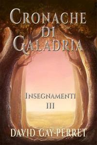Cronache di Galadria III - Insegnamenti