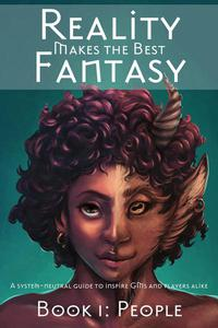 Reality Makes the Best Fantasy: Book 1 People